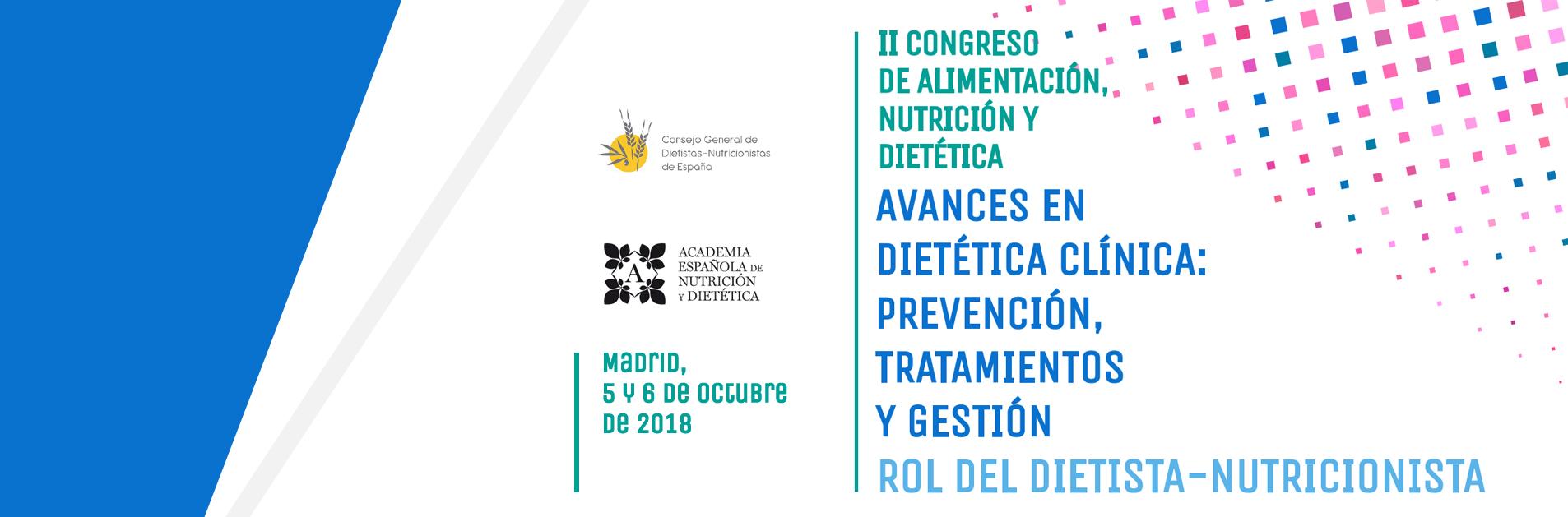 II Congreso de Alimentación, Nutrición y Dietética, 5 y 6 de octubre de 2018, Madrid.